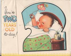 YOU'RE TWO YEARS OLD TO-DAY! baby in bed