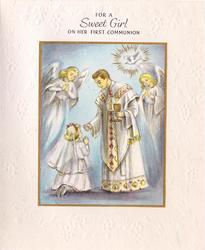 FOR A SWEET GIRL ON HER FIRST COMMUNION girl kneels before priest, 2 angels behind, dove