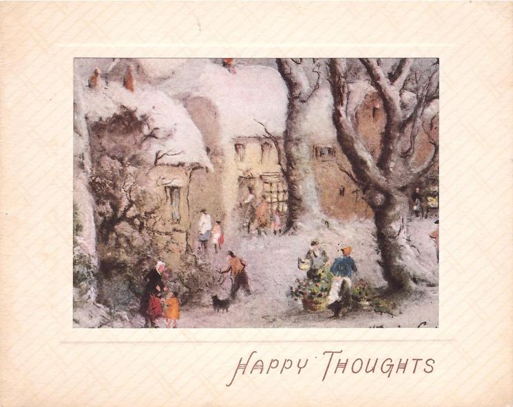 HAPPY THOUGHTS people milling about in winter, buildings in background, two trees right