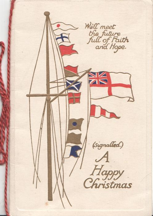 WE'LL MEET THE FUTURE FULL OF FAITH AND HOPE signalling flags & (SIGNALLED) A HAPPY CHRISTMAS