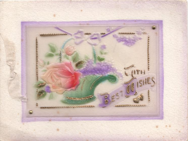 on celluloid front WITH BEAT WISHES In gilt on plaque beside rose & grapes in basket, embossed marginal floral design
