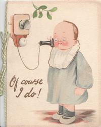 OF COURSE I DO! young boy stands listening to antique telephone below mistletoe leaf