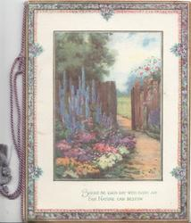 BRIGHT BE EACH DAY WITH EVERY JOY FAIR NATURE CAN BESTOW inset delphiniums and many flowers by, path to open gate