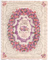 BIRTHDAY WISHES DEAR WIFE inside ovalular rose & violet window on glittered ivory background, ribbon applique