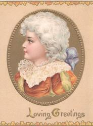 LOVING GREETINGS in gilt below gilt inset of head & shoulders of white haired girl in old style dress