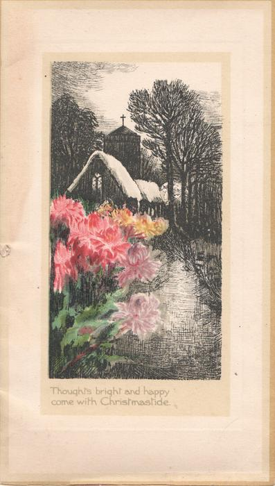 THOUGHTS BRIGHT.....many-coloured flowers in front of lighted church, evening winter scene