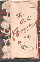 FOR AULD ACQUAINTANCE IN THE NEW CENTURY( illuminated) thistles & tartan on back sheet