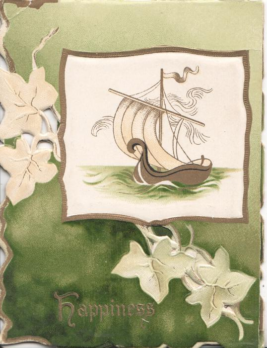 HAPPINESS in gilt below stylised boat at sea on white plaque, stylised ivy & green backgound