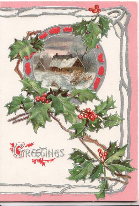 GREETINGS in silver below, berried holly round inset of farm buildings