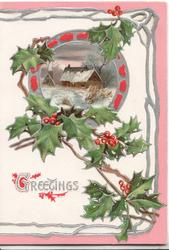 GREETINGS in silver below, berried holly round inset of farm buildings