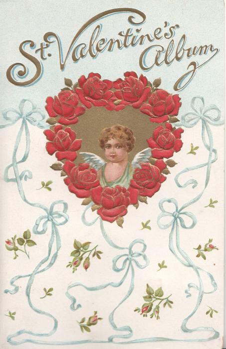 ST. VALENTINE'S ALBUM in gilt above, blue winged angel in gilt heart shaped inset, blue ribbon & rose-bud backgtound design