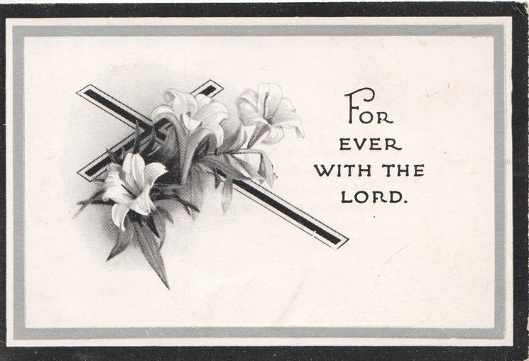 FOR EVER WITH THE LORD, lilies over cross