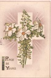 PEACE BE YOURS in gilt, narcissi & leaves in front of white cross