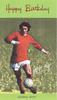 HAPPY BIRTHDAY  soccer player GEORGE BEST, signature in white