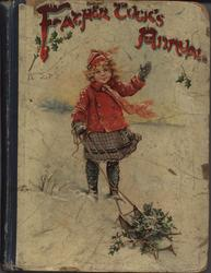 FATHER TUCK'S ANNUAL girl in red jacket, scarf, skirt and cap extends one arm and pulls sleigh full of holly with the other