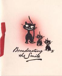 BROADCASTING THE SMILE below 3 black cats, light red colouration behind