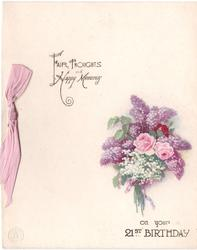 FAIR THOUGHTS AND HAPPY MEMORY ON YOUR 21ST BIRTHDAY bouquet of lilacs, lilies-of the valley & roses