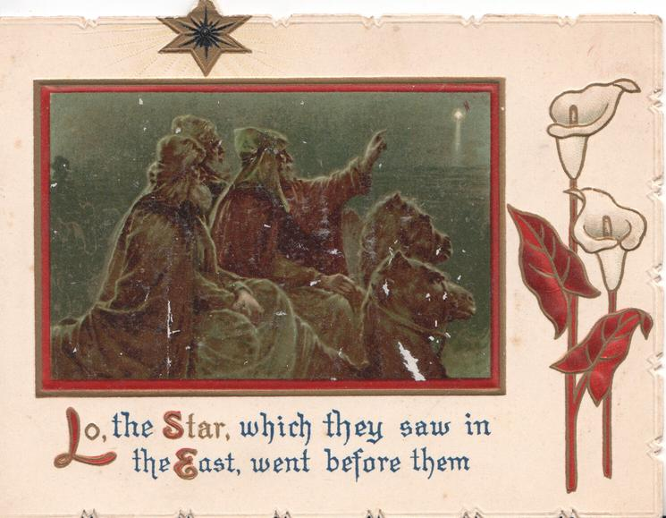 LO, THE STAR... (illuminated) red framed inset of The Three Wise Men look up at star, stylised red flowers right