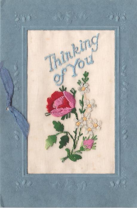 THINKING OF YOU embroidered above rose & white flowers in oblong inset