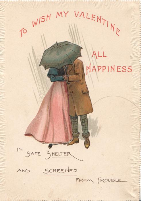 TO WISH MY VALENTINE ALL HAPPINESS....IN SAFE SHELTER  AND SCREENED FROM TROUBLE, couple kiss behind umbrella