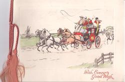 WITH EVERY GOOD WISH in red below stagecoach riding left with 4 horses