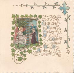 JESUS CHRIST IS RISEN TODAY ALLELUIA(J illuminated),OUR TRIUMPHANT HOLY DAY ALLELULIA! green ivy leaves