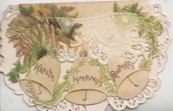 HEALTH HAPPINESS PROSPERITY in gilt on 3 bells, ferns around, much perforated white background