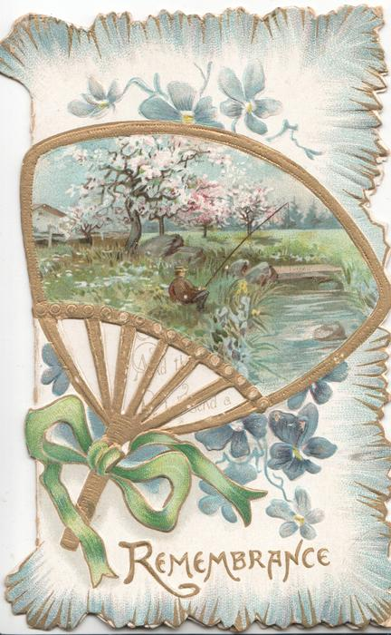REMEMBRANCE in gilt, perforated gilt fan shaped watery rural inset with man fishing in front of orchard, forget-me-nots above & below