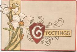GREETINGS(G illuminated) in elaborate design on plaque, narcissi left