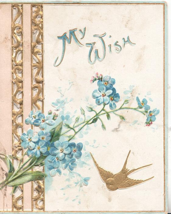 MY WISH in blue over forget-me-nots, gilt bird-of-happiness below, perforated vertical design left