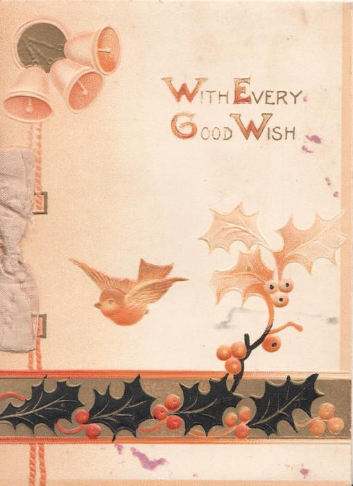 WITH EVERY GOOD WISHE(W,E,G & W illuminated) below 3 bells, stylised holly & flying bird below