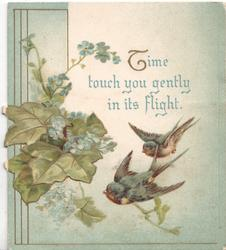 TIME TOUCH YOU GENTLY IN ITS FLIGHT in blue over 2 bluebirds of happiness, ivy & forget-me-nots left