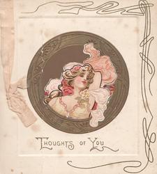 THOUGHTS OF YOU gilt bordered inset head & shoulders of art nouveau girl, marginal design
