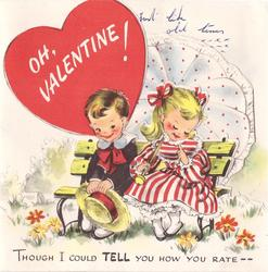 OH VALENTINE! on red heart, girl & boy seated on bench, girl holds parasol THOUGHT I COULD TELL YOU HOW YOU RATE -- below