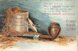 EVERY GOOD WISH right under verse, FINEST ENGLISH MIXTURE on tobacco jar behind pipe