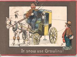 IT SNOW USE GROWLING, driver of horse-drawn cab has hat knocked off, man below holds snowballs