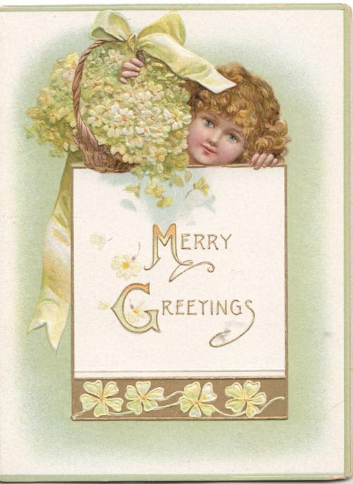 MERRY GREETINGS(M &G illuminated)  on white plaque below girls head & basket of yellow primroses