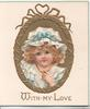 WITH MY LOVE below head & shoulders of girl in blue & white in oval gilt inset