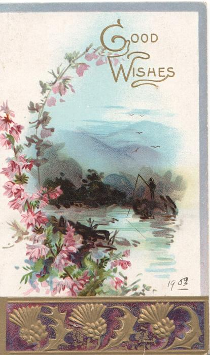 GOOD WISHES in gilt above pink heather left, loch & mountains right, thistle gilt design below