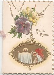 HE IS RISEN in gilt right, stylised glittered flowers above gilt bordered oval inset, 2 angels, all hanging by gilt chains
