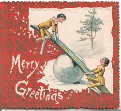 MERRY GREETINGS in white over red backgreound, 2 stick-people see-saw below wintery rural inset
