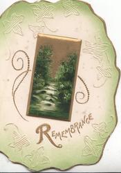 REMEMBRANCE in gilt below gilt bordered rural inset, stylised leaf green marginal design