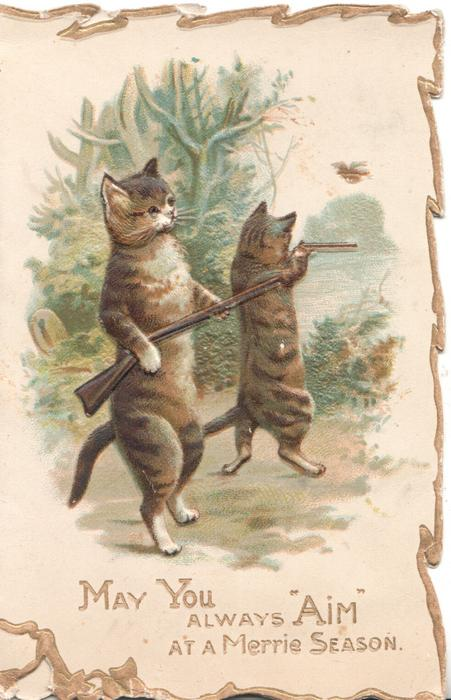 """MAY YOU ALWAYS """"AIM"""" AT A MERRY SEASON  2 cats walking on hind legs carry guns hunting"""