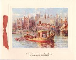 RICHARD II RETURNING IN HIS ROYAL BARGE TO THE PALACE OF WESTMINSTER