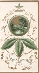 BEST WISHES in green below circular green border rural inset over 3 prominent green leaves all set in gilt design