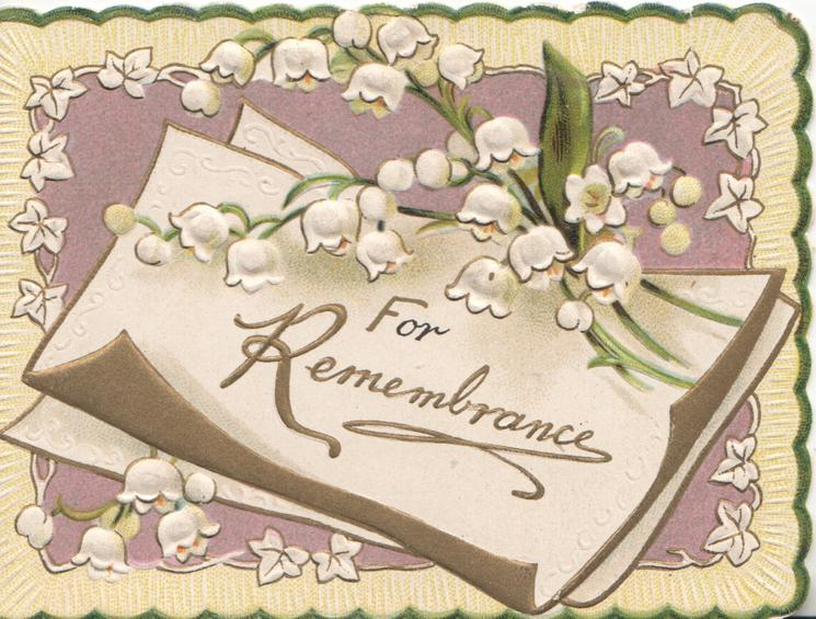 FOR REMEMBRANCE in gilt on scroll with lilies-of-the-valley, set in purple screen with white marginal design