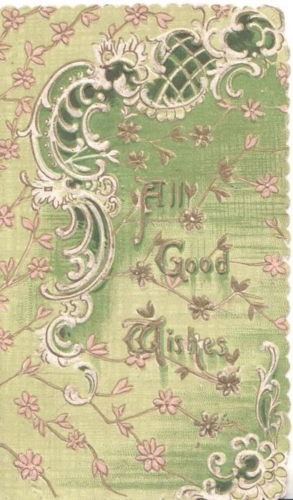 ALL GOOD WISHES in gilt on green & white complex floral design, green background