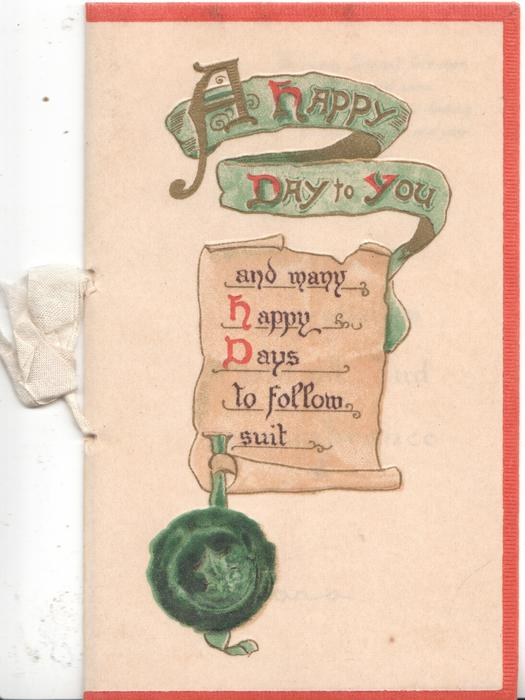 A HAPPY DAY TO YOU(illuminated) on green ribbon aboved AND MANY HAPPY DAYS TO FOLLOW SUIT oncream plaque above green seal