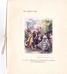THE FIRST MEETING OF THE PRINCE OF ORANGE AND PRINCESS MARY -- THE QUEEN'S CARD