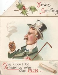 XMAS GREETING & holly top, head & shoulders of man smoking who has been snow-balled MAY YOURS BE BRIMMING OVER WITH FUN